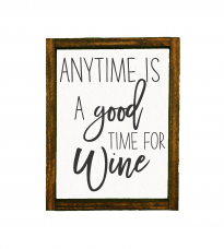 Anytime Good Time For Wine